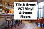 Commercial Tile & Grout and VCT Cleaning